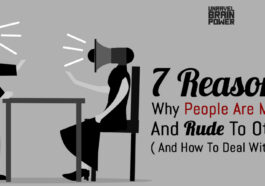 7 Reasons Why People Are Mean And Rude To Others And How To Deal With It