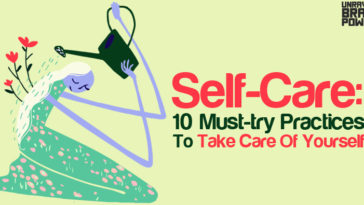 Self-Care: 10 Must-try Practices To Take Care Of Yourself