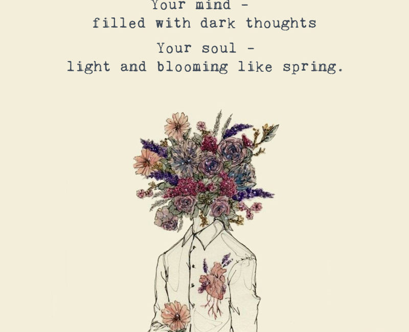 your mind is filled with dark thoughts