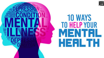 10 Ways To Help Your Mental Health