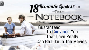 18 Romantic Quotes From The Notebook Guaranteed To Convince You That Love Really Can Be Like In The Movies.