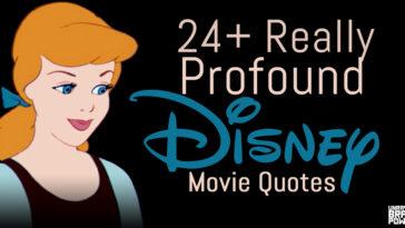 24+ Really Profound Disney Movie Quotes