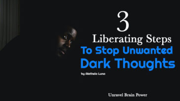 3 Liberating Steps to Stop Unwanted Dark Thoughts