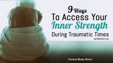 9 Ways to Access Your Inner Strength During Traumatic Times