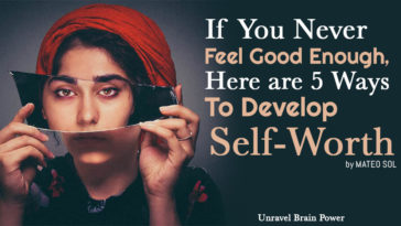 If You Never Feel Good Enough, Here are 5 Ways to Develop Self-Worth
