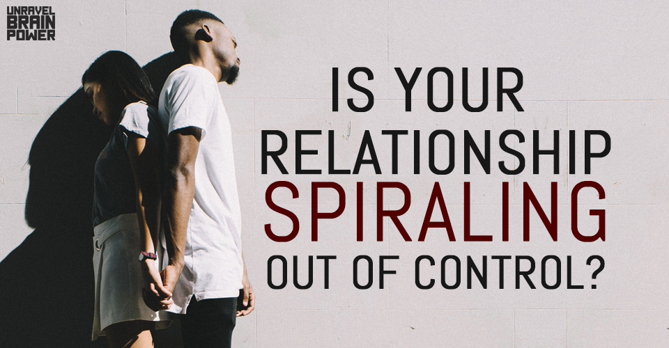 Is Your Relationship Spiraling Out of Control?