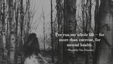 """""""I've run my whole life – for more than exercise, for mental health."""""""