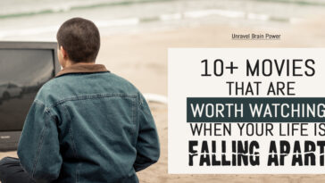 Movies That Are Worth Watching When Your Life Is Falling Apart