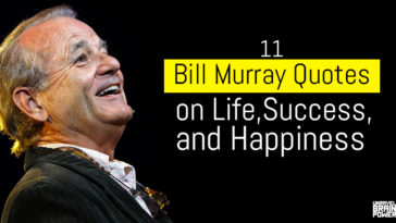 11 Bill Murray Quotes on Life, Success, and Happiness
