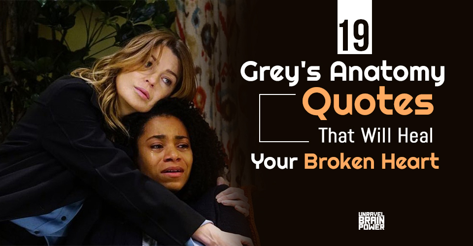 19 Grey's Anatomy Quotes That Will Heal Your Broken Heart