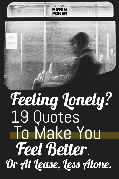 Feeling Lonely?19 Quotes To Make You Feel Better