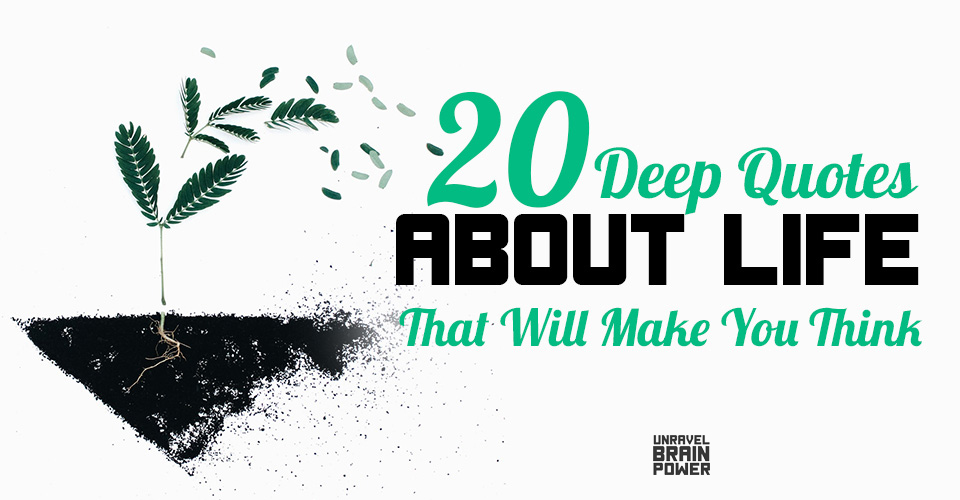 20 Deep Quotes About Life That Will Make You Think