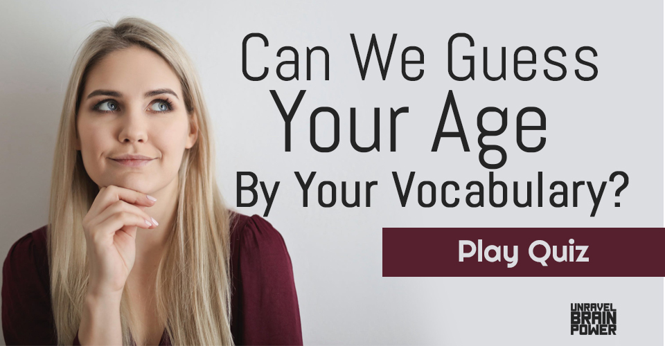 Can We Guess Your Age By Your Vocabulary