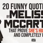 20 Funny Quotes By Melissa McCarthy That Prove She's Hilarious And Completely Real