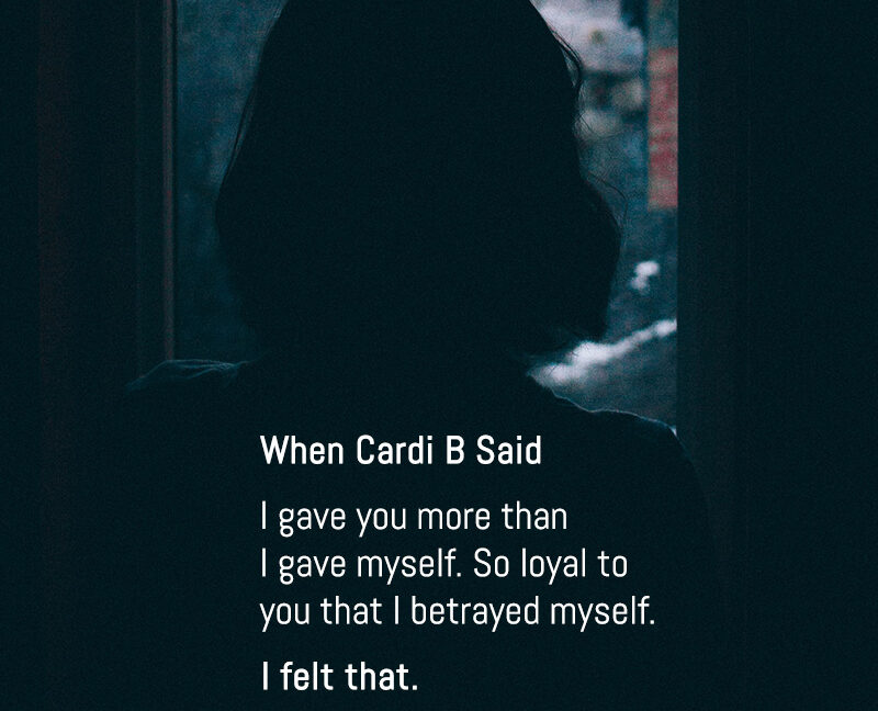 """When Cardi B Said """"I Gave You More Than I Gave Myself"""