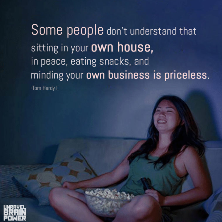 Some People Don't Understand That Sitting In Your Own House