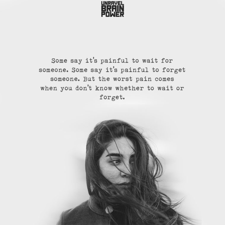 Some Say It's Painful To Wait For Someone.