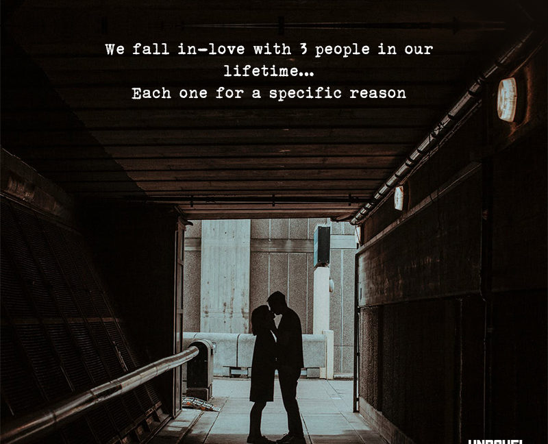 We Fall In-love With 3 People In Our Lifetime…