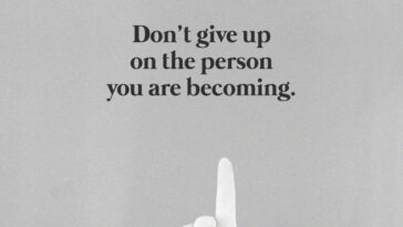 give up on the person you are becoming