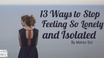13 Ways to Stop Feeling So Lonely and Isolated