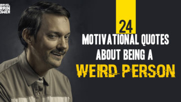 24 Motivational Quotes About Being a Weird Person