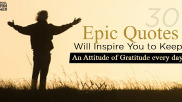 30 Epic Quotes Will Inspire You To Keep An Attitude Of Gratitude Every Day.