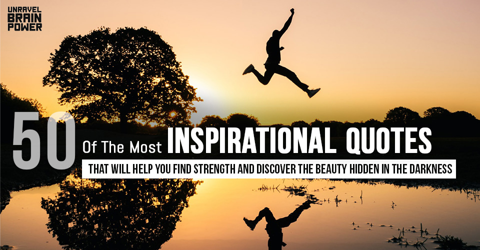 50 Of The Most Inspirational Quotes That Will Help You Find Strength