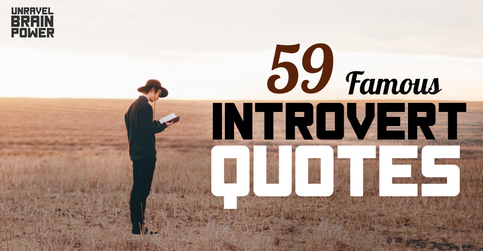 59 Famous Introvert Quotes