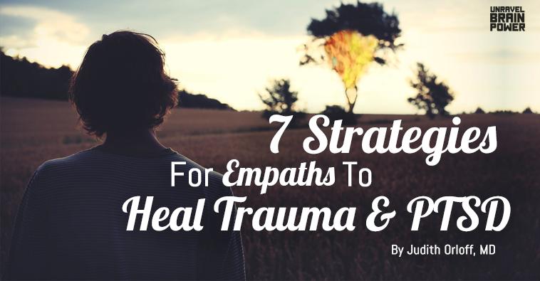 7 Strategies for Empaths to Heal Trauma & PTSD