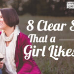 8 Clear Signs That A Girl Likes You