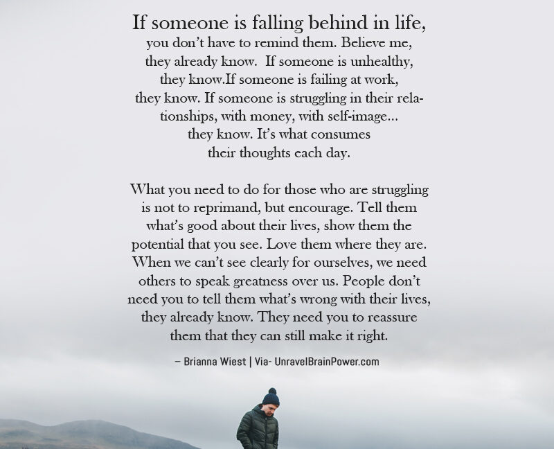 If Someone Is Falling Behind In Life, You Don't Have To Remind Them