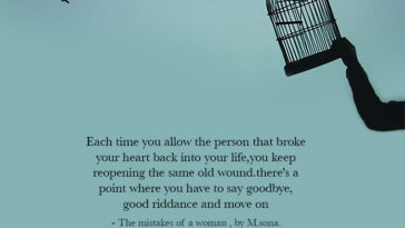 Each time you allow the person that broke your heart back into your life