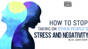 How to Stop Taking On Other People's Stress and Negativity