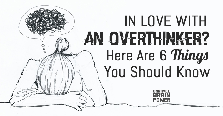 In Love With An Overthinker? Here Are 6 Things You Should Know