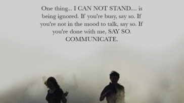 One thing… I CAN NOT STAND…. is being ignored.