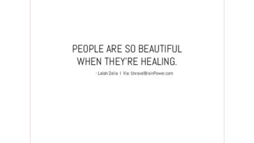 People Are So Beautiful When They're Healing.