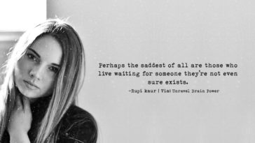 Perhaps The Saddest Of All Are Those Who Live Waiting For Someone