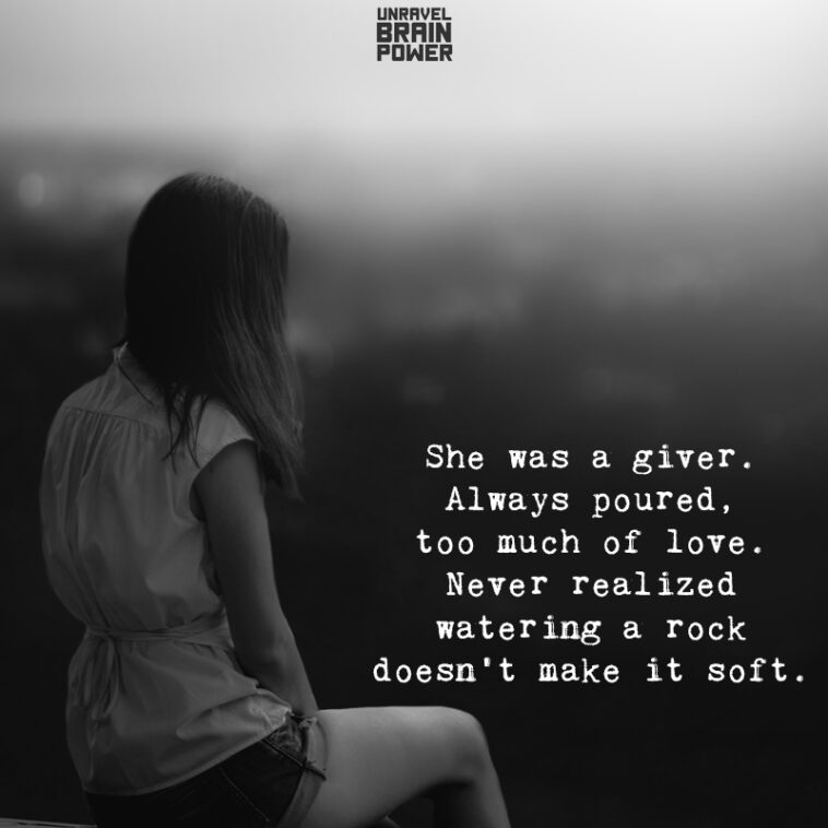 She Was a Giver. Always Poured, Too Much Of Love.