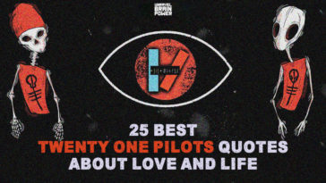 25 Best Twenty One Pilots Quotes About Love And Life