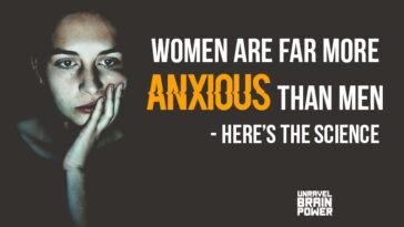 Women Are Far More Anxious Than Men