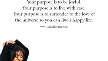 Your Purpose Is To Be Joyful.