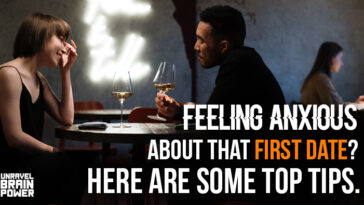 Feeling Anxious About That First Date? Here Are Some Top Tips.