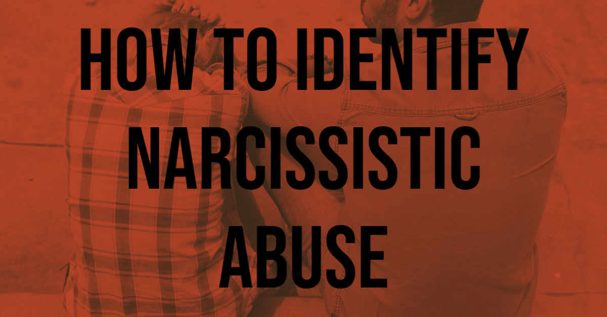 How to Identify Narcissitic Abuse