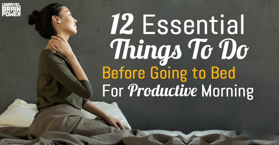 12 Essential Things To Do Before Going to Bed For Productive Morning