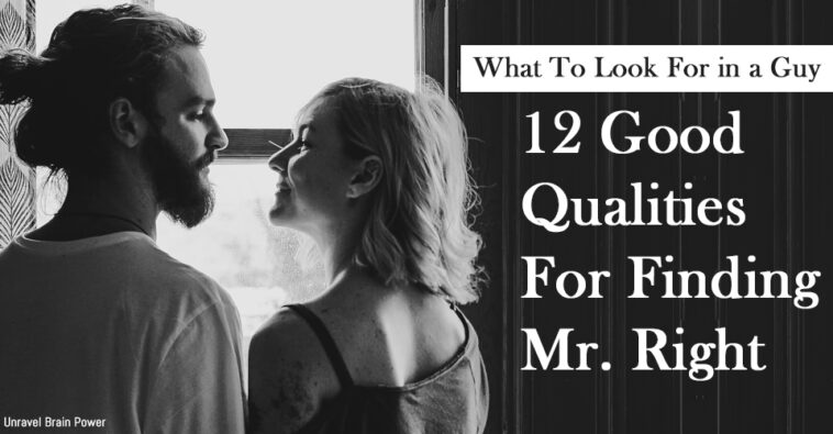 12 Good Qualities For Finding Mr. Right