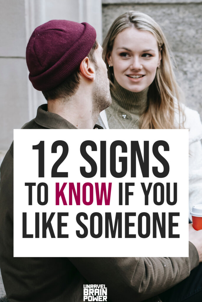 12 Signs To Know if You Like Someone