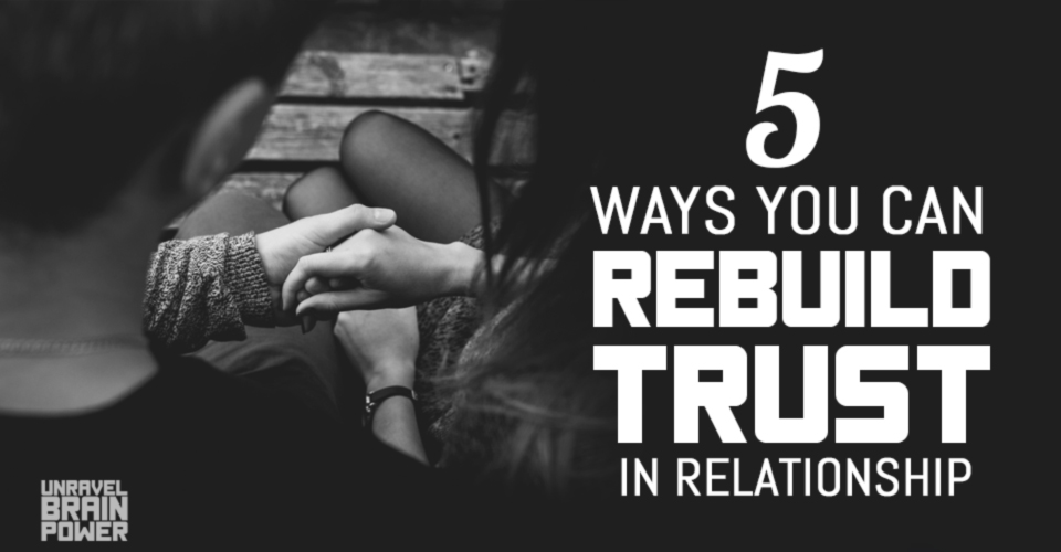 5 Ways You Can Rebuild Trust In Relationship