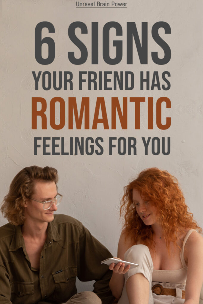 6 Signs Your Friend Has Romantic Feelings For You