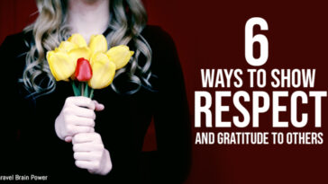 6 Ways To Show Respect and Gratitude To Others