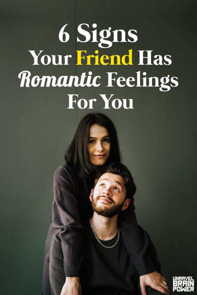 6 sure Signs Your Friend Has Romantic Feelings For You